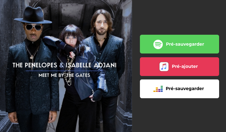 The-Penelopes-and-Isabelle-Adjani-Meet-Me-By-The-Gates-Spotify-iTunes-Apple-Deezer